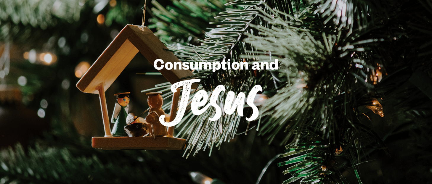 Consumption and Jesus